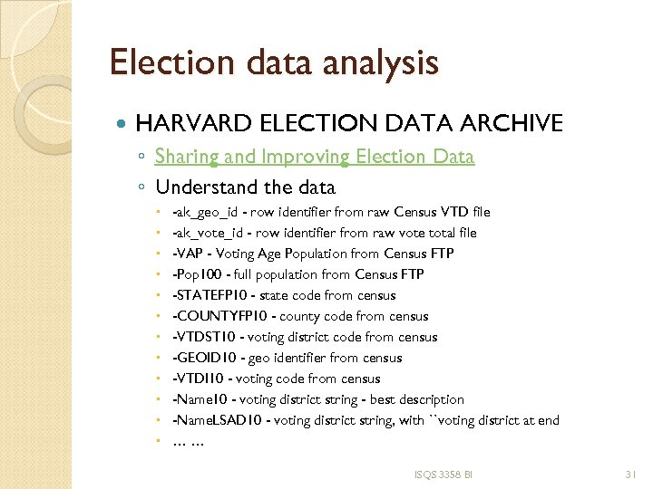 Election data analysis HARVARD ELECTION DATA ARCHIVE ◦ Sharing and Improving Election Data ◦
