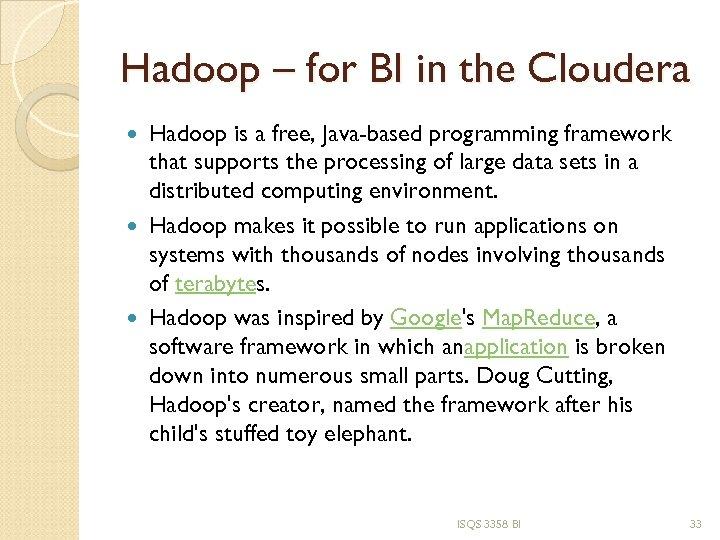 Hadoop – for BI in the Cloudera Hadoop is a free, Java-based programming framework