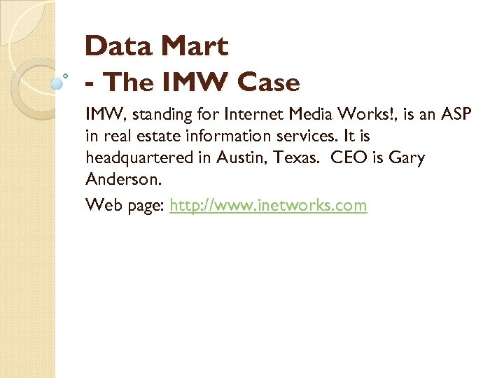 Data Mart - The IMW Case IMW, standing for Internet Media Works!, is an