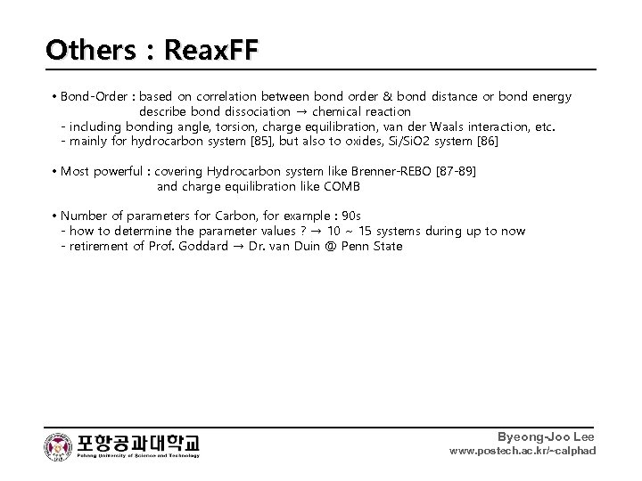 Others : Reax. FF • Bond-Order : based on correlation between bond order &
