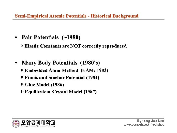 Semi-Empirical Atomic Potentials - Historical Background • Pair Potentials (~1980) ▷ Elastic Constants are