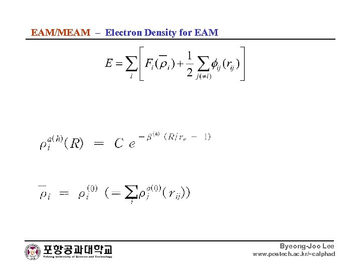 EAM/MEAM – Electron Density for EAM Byeong-Joo Lee www. postech. ac. kr/~calphad