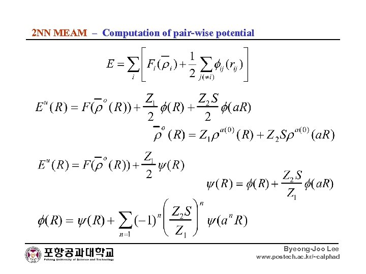 2 NN MEAM – Computation of pair-wise potential Byeong-Joo Lee www. postech. ac. kr/~calphad