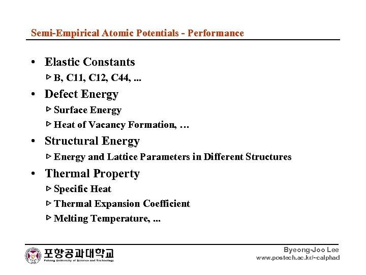Semi-Empirical Atomic Potentials - Performance • Elastic Constants ▷ B, C 11, C 12,