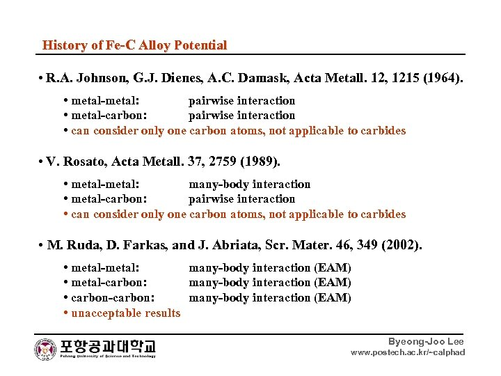 History of Fe-C Alloy Potential • R. A. Johnson, G. J. Dienes, A. C.
