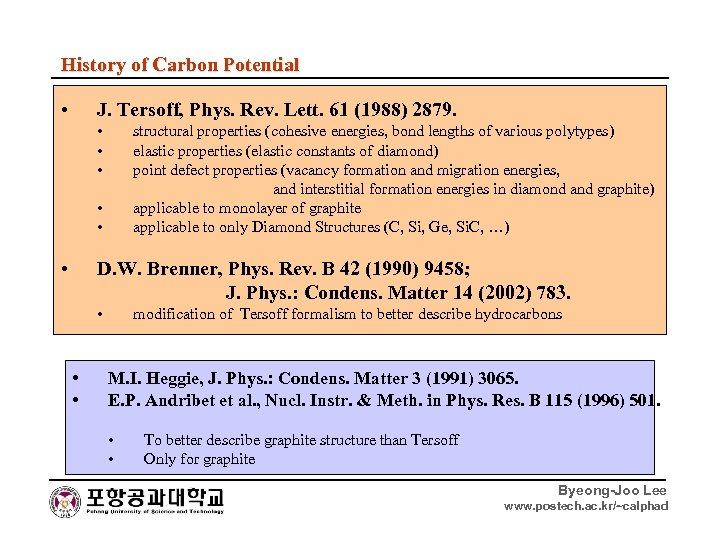 History of Carbon Potential • J. Tersoff, Phys. Rev. Lett. 61 (1988) 2879. •
