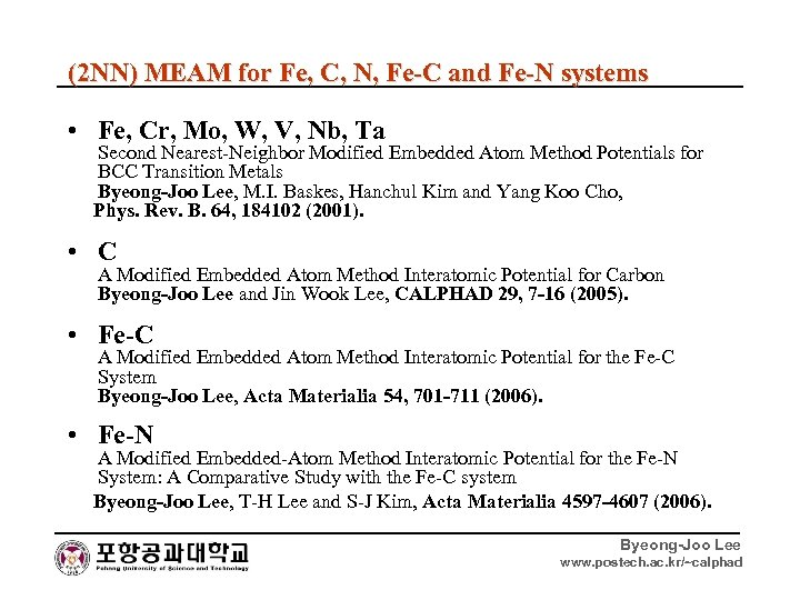 (2 NN) MEAM for Fe, C, N, Fe-C and Fe-N systems • Fe, Cr,