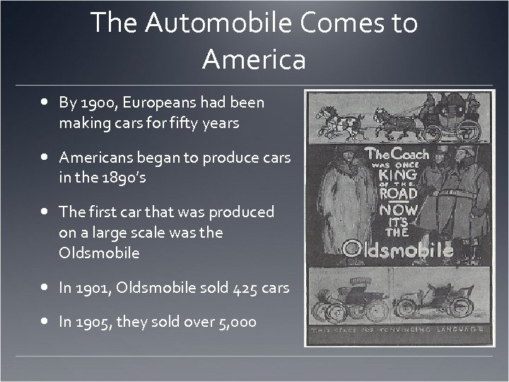 The Automobile Comes to America By 1900, Europeans had been making cars for fifty