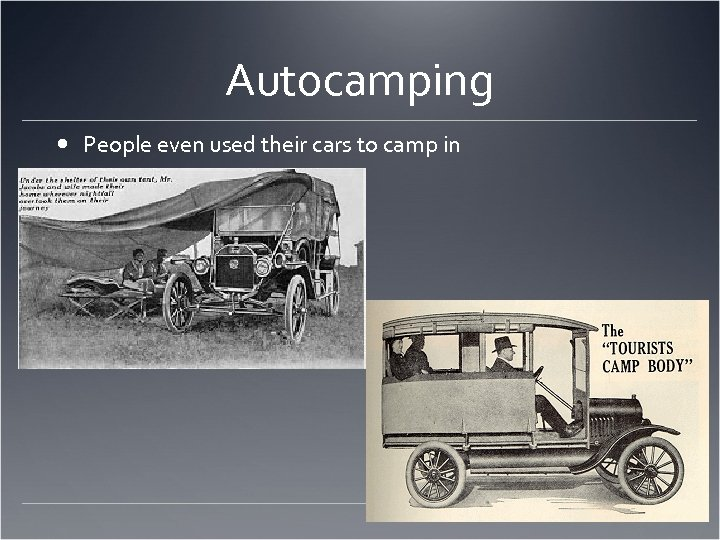 Autocamping People even used their cars to camp in