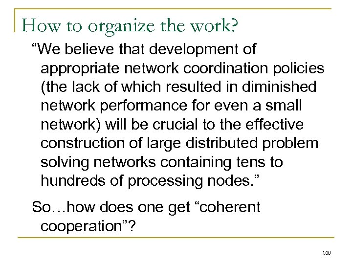 """How to organize the work? """"We believe that development of appropriate network coordination policies"""