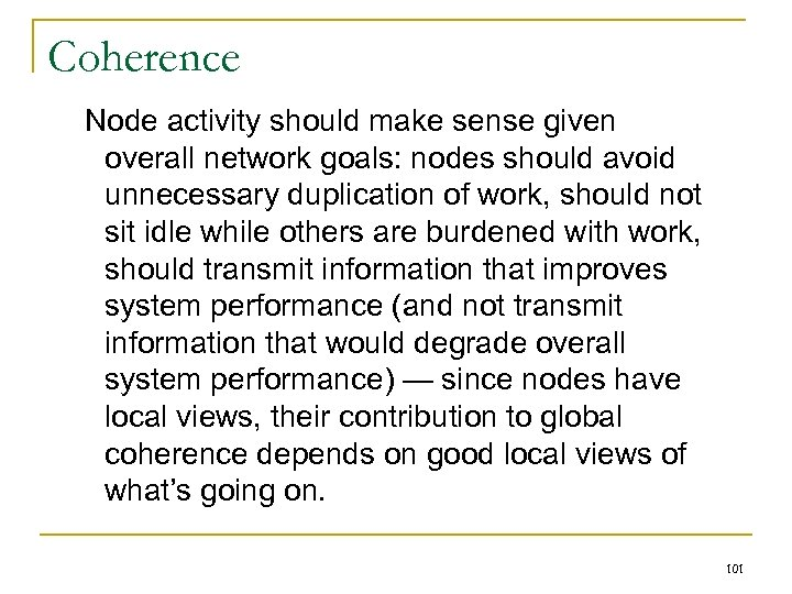 Coherence Node activity should make sense given overall network goals: nodes should avoid unnecessary
