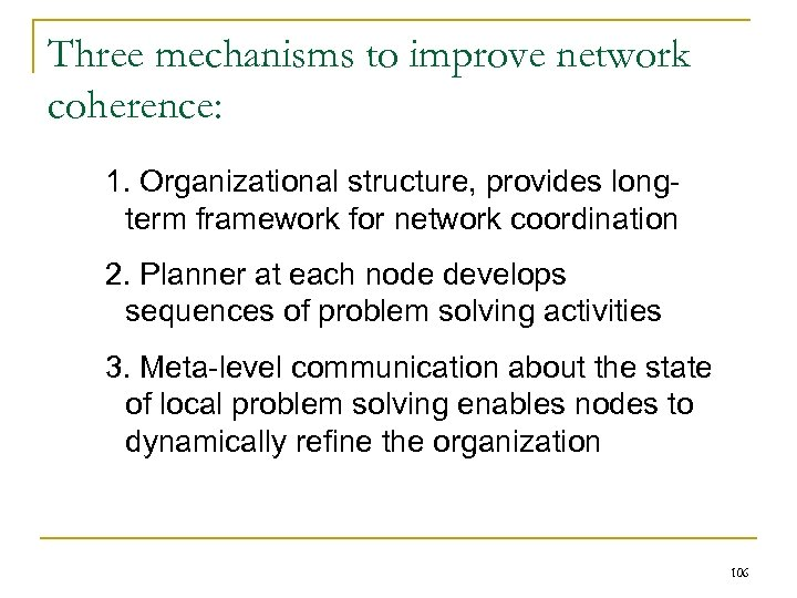 Three mechanisms to improve network coherence: 1. Organizational structure, provides longterm framework for network