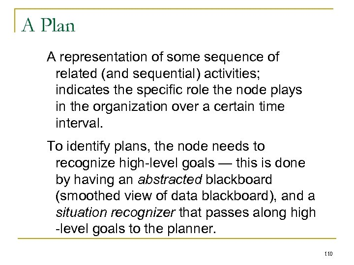 A Plan A representation of some sequence of related (and sequential) activities; indicates the