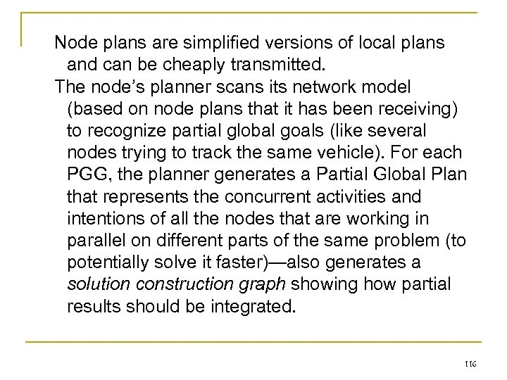 Node plans are simplified versions of local plans and can be cheaply transmitted. The