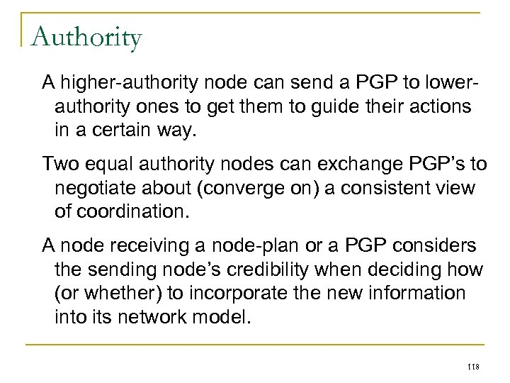 Authority A higher-authority node can send a PGP to lowerauthority ones to get them