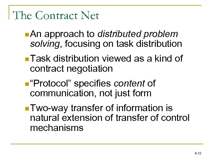 The Contract Net n An approach to distributed problem solving, focusing on task distribution
