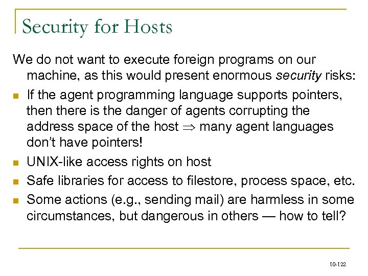 Security for Hosts We do not want to execute foreign programs on our machine,