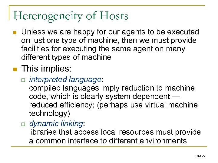 Heterogeneity of Hosts n n Unless we are happy for our agents to be