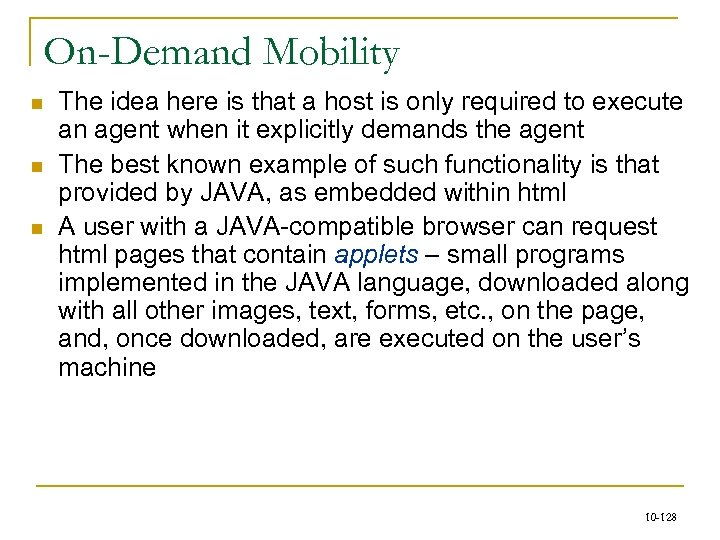 On-Demand Mobility n n n The idea here is that a host is only
