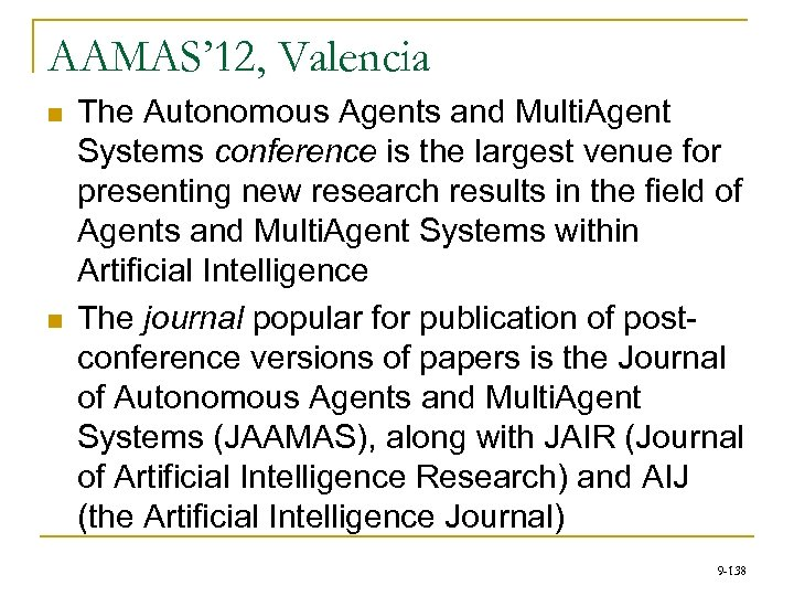 AAMAS' 12, Valencia n n The Autonomous Agents and Multi. Agent Systems conference is