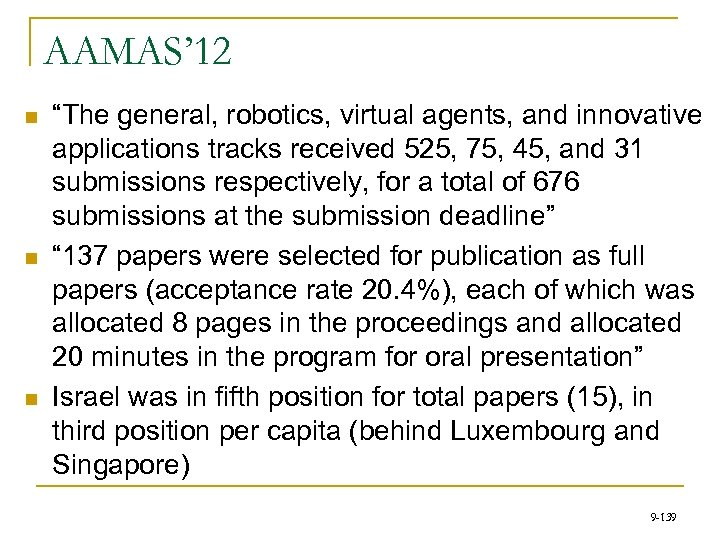 """AAMAS' 12 n n n """"The general, robotics, virtual agents, and innovative applications tracks"""