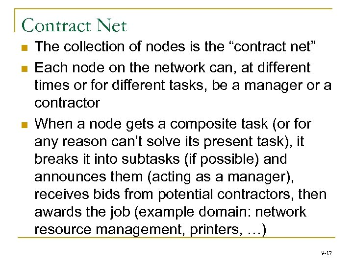 """Contract Net n n n The collection of nodes is the """"contract net"""" Each"""
