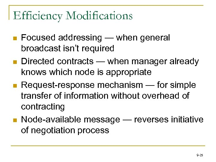 Efficiency Modifications n n Focused addressing — when general broadcast isn't required Directed contracts