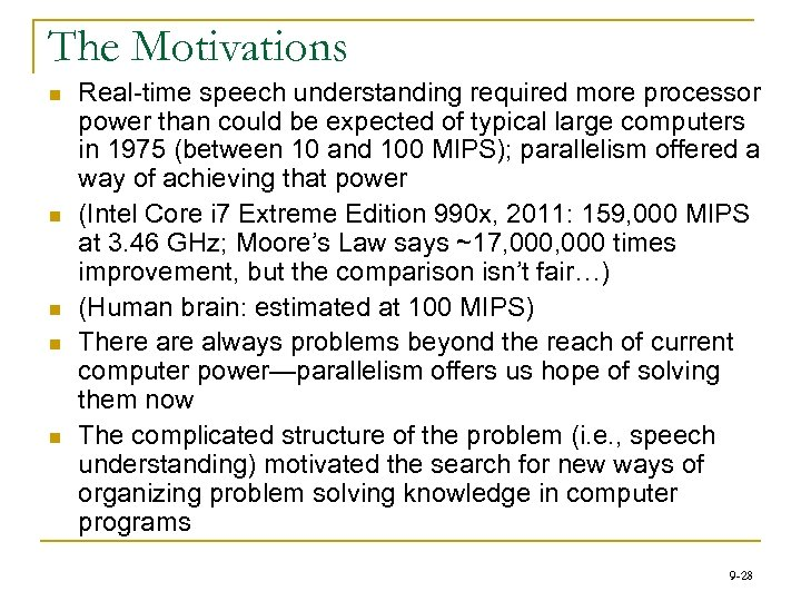 The Motivations n n n Real-time speech understanding required more processor power than could