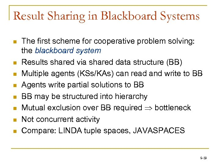 Result Sharing in Blackboard Systems n n n n The first scheme for cooperative
