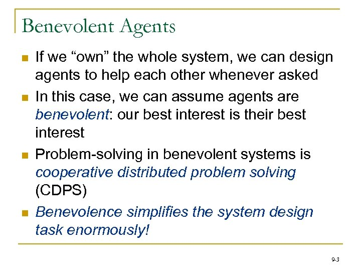 """Benevolent Agents n n If we """"own"""" the whole system, we can design agents"""