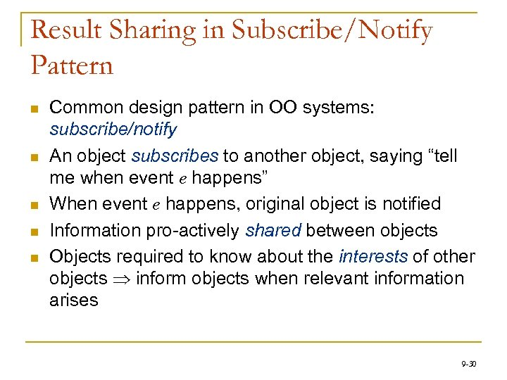 Result Sharing in Subscribe/Notify Pattern n n Common design pattern in OO systems: subscribe/notify