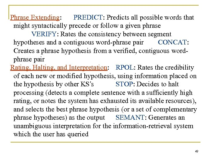 Phrase Extending: PREDICT: Predicts all possible words that might syntactically precede or follow a