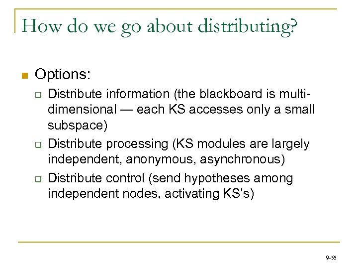 How do we go about distributing? n Options: q q q Distribute information (the