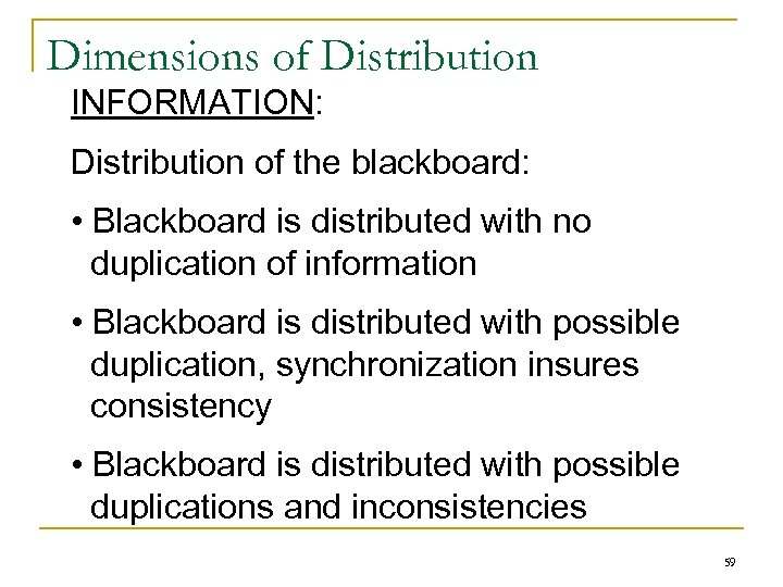 Dimensions of Distribution INFORMATION: Distribution of the blackboard: • Blackboard is distributed with no