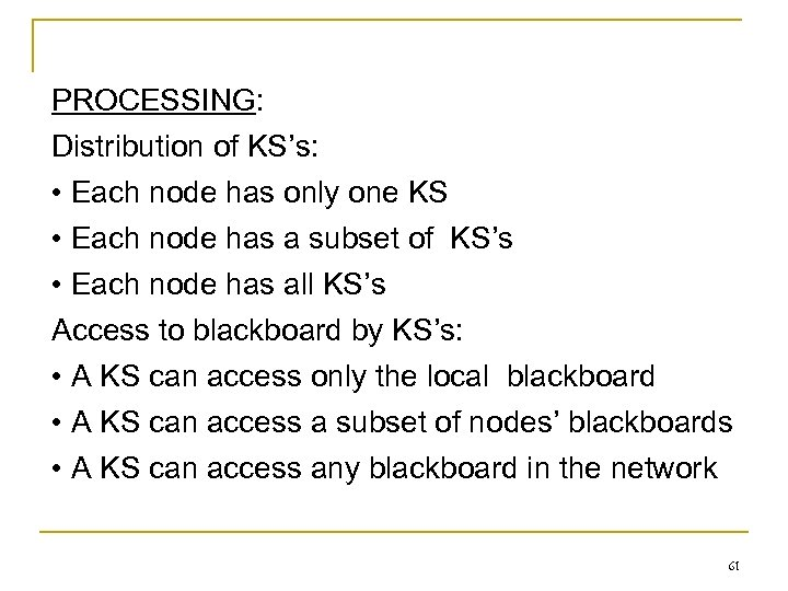 PROCESSING: Distribution of KS's: • Each node has only one KS • Each node