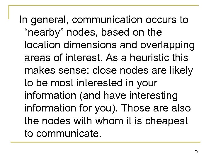 """In general, communication occurs to """"nearby"""" nodes, based on the location dimensions and overlapping"""