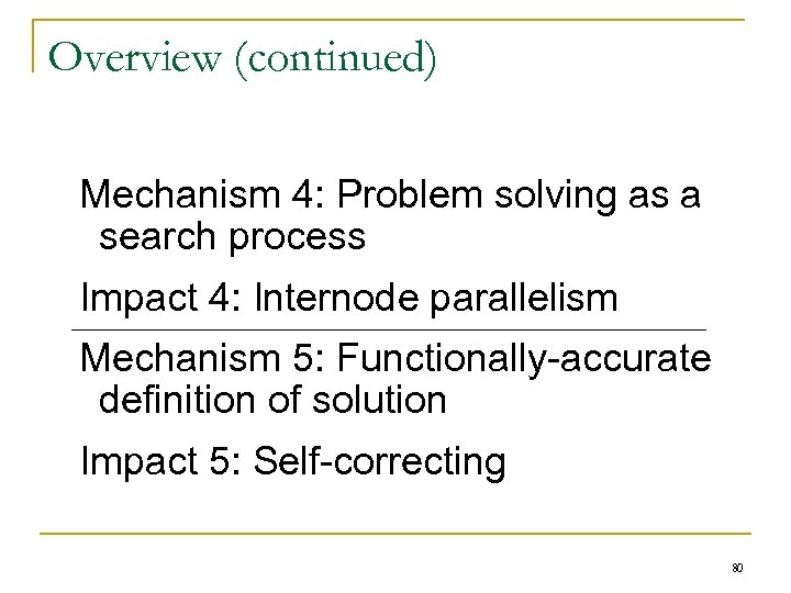 Overview (continued) Mechanism 4: Problem solving as a search process Impact 4: Internode parallelism