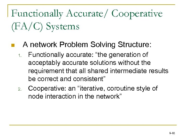 Functionally Accurate/ Cooperative (FA/C) Systems A network Problem Solving Structure: n 1. 2. Functionally