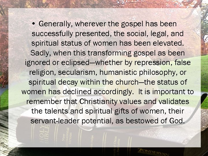 • Generally, wherever the gospel has been successfully presented, the social, legal, and