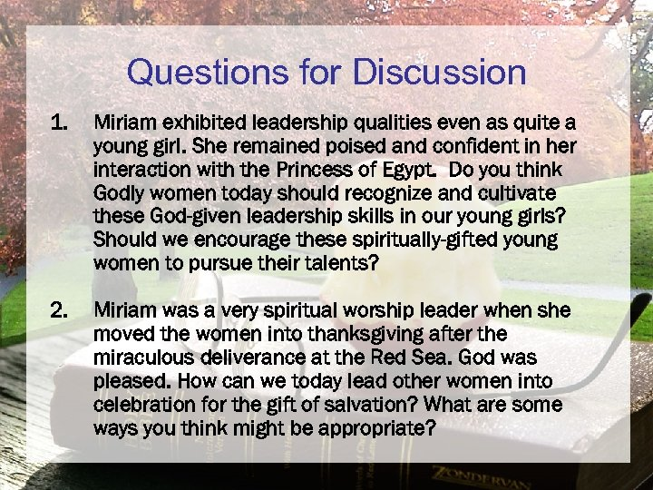 Questions for Discussion 1. Miriam exhibited leadership qualities even as quite a young girl.