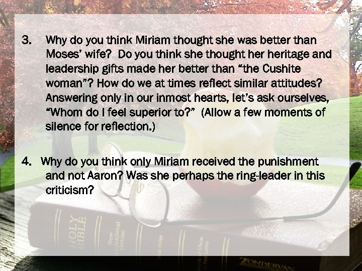 3. Why do you think Miriam thought she was better than Moses' wife? Do