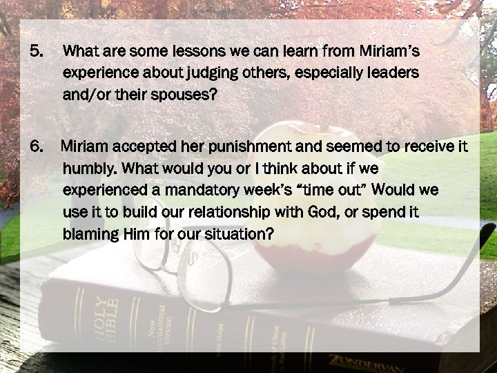 5. What are some lessons we can learn from Miriam's experience about judging others,