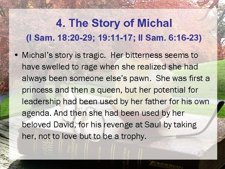 4. The Story of Michal (I Sam. 18: 20 -29; 19: 11 -17; II