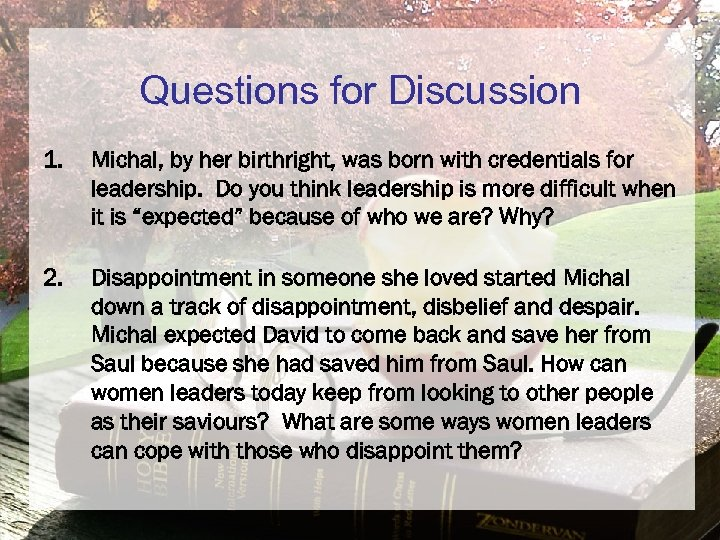 Questions for Discussion 1. Michal, by her birthright, was born with credentials for leadership.