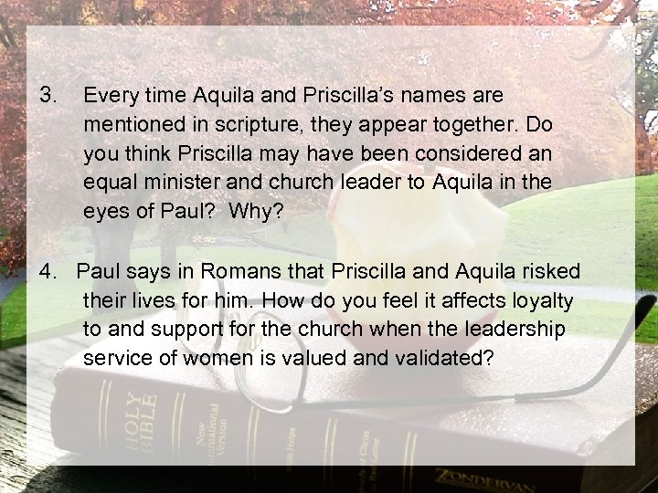 3. Every time Aquila and Priscilla's names are mentioned in scripture, they appear together.
