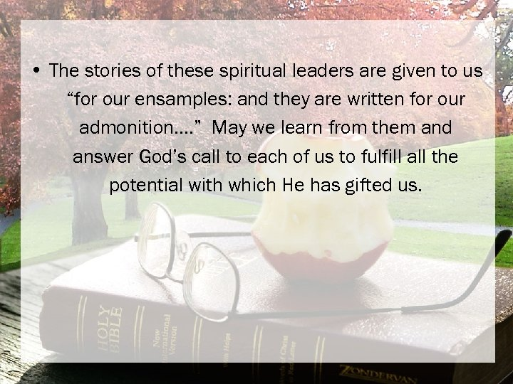 """• The stories of these spiritual leaders are given to us """"for our"""