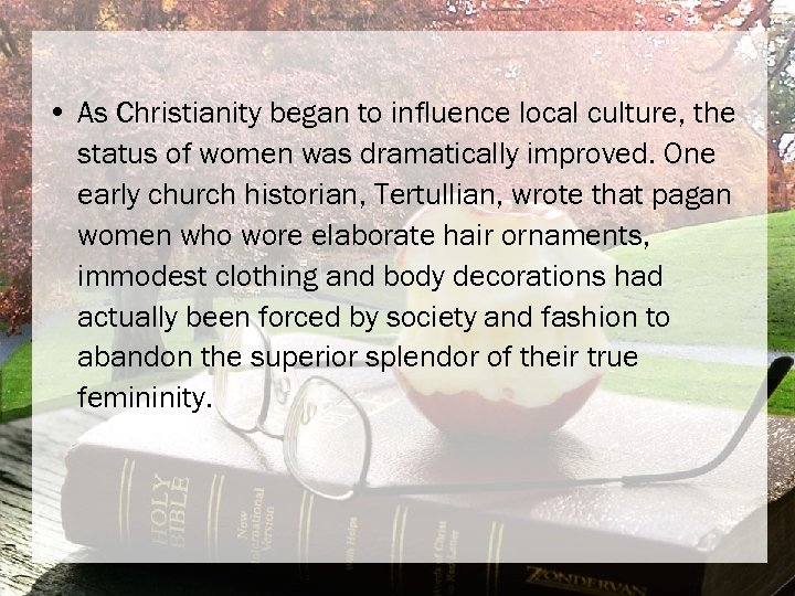 • As Christianity began to influence local culture, the status of women was