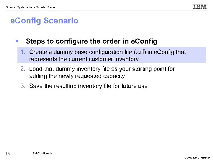 Smarter Systems for a Smarter Planet e. Config Scenario § Steps to configure the