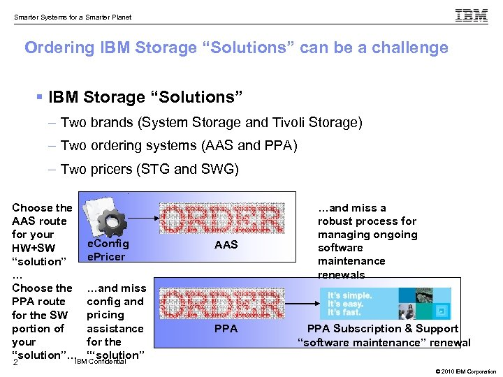 "Smarter Systems for a Smarter Planet Ordering IBM Storage ""Solutions"" can be a challenge"