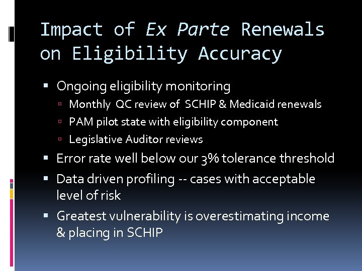 Impact of Ex Parte Renewals on Eligibility Accuracy Ongoing eligibility monitoring Monthly QC review